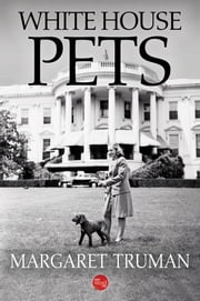 White House Pets ebook by Margaret Truman