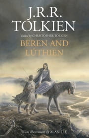 Beren and Lúthien ebook by Christopher Tolkien, J.R.R. Tolkien, Alan Lee