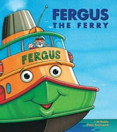 Fergus the Ferry ebook by J W Noble