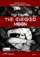 The checked Moon ebook by Quelli di ZEd, Filip Fromell