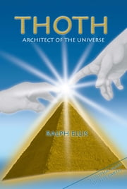 Thoth, Architect of the Universe - Megalithic maps of the world ebook by ralph ellis