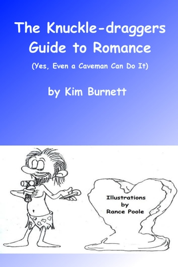 The Knuckle-dragger's Guide to Romance ebook by Kim Burnett