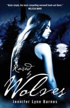 Raised by Wolves - Book 1 ebook by Jennifer Lynn Barnes, Quercus Quercus