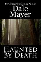 Haunted by Death ebook by Dale Mayer