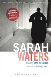 Sarah Waters - Contemporary Critical Perspectives ebook by Dr Kaye Mitchell
