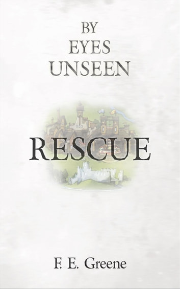Rescue - By Eyes Unseen, #1 ebook by F. E. Greene