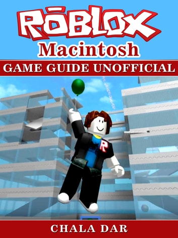 Roblox Macintosh Game Guide Unofficial