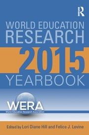 World Education Research Yearbook 2015 ebook by Lori Diane Hill,Felice J. Levine