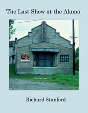 The Last Show at the Alamo ebook by Richard Stanford