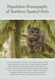 Population Demography of Northern Spotted Owls - Published for the Cooper Ornithological Society ebook by Eric Forsman