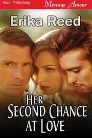Her Second Chance at Love ebook by Erika Reed