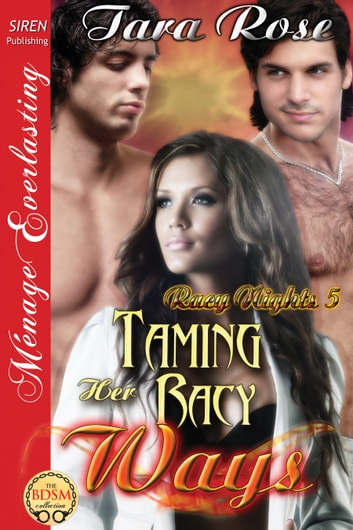 Taming Her Racy Ways ebook by Tara Rose