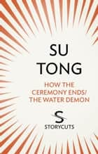 How the Ceremony Ends/The Water Demon (Storycuts) ebook by Su Tong