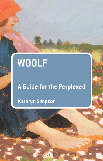 Woolf: A Guide for the Perplexed ebook by Dr Kathryn Simpson