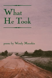 What He Took ebook by Wendy Mnookin