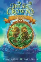 The Six Crowns: The Ice Gate of Spyre ebook by Allan Jones, Gary Chalk