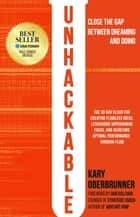 Unhackable - The Elixir for Creating Flawless Ideas, Leveraging Superhuman Focus, and Achieving Optimal Human Performance ebook by Kary Oberbrunner