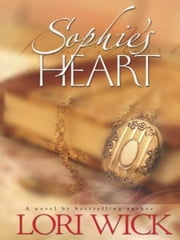 Sophie's Heart ebook by Lori Wick