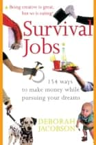 Survival Jobs ebook by Deborah Jacobson