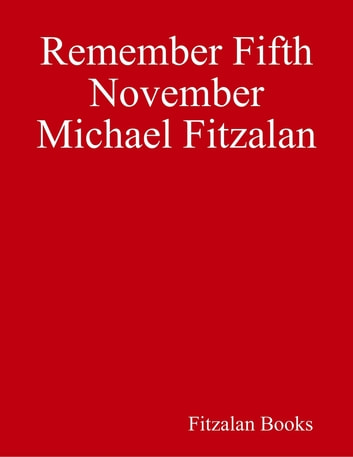 Remember Fifth November ebook by Michael Fitzalan