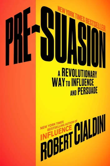 Pre suasion ebook by robert cialdini phd 9781501109812 pre suasion a revolutionary way to influence and persuade ebook by robert cialdini fandeluxe Ebook collections