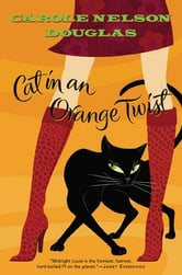 Cat in an Orange Twist - A Midnight Louie Mystery ebook by Carole Nelson Douglas