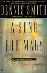 A Song for Mary - An Irish-American Memory ebook by Dennis Smith