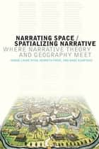 Narrating Space / Spatializing Narrative ebook by Marie-Laure Ryan,Kenneth Foote,Maoz Azaryahu