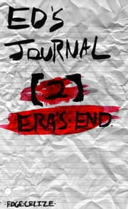 Ed's Journal [2] Era's End ebook by Edge Celize