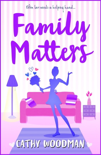 Family Matters - A hilarious tale of love and friendship ebook by Cathy Woodman