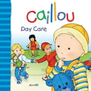 Caillou: Day Care ebook by Christine L'Heureux,Gisèle Légaré,Pierre Brignaud