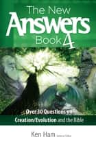 The New Answers Book Volume 4 ebook by Ken Ham
