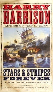Stars & Stripes Forever - A Novel of Alternate History ebook by Harry Harrison
