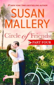 Circle of Friends: Part 4 of 6 ebook by Susan Mallery