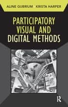 Participatory Visual and Digital Methods ebook by Aline Gubrium,Krista Harper