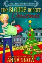 The Blonde Before Christmas ebook by Anna Snow
