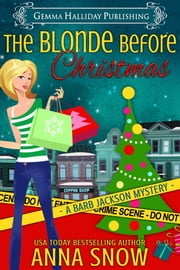 The Blonde Before Christmas - a Barb Jackson Mysteries short story ebook by Anna Snow