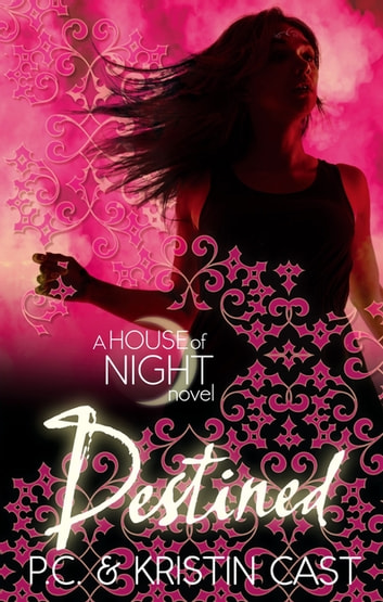 Destined - Number 9 in series ebook by Kristin Cast,P. C. Cast