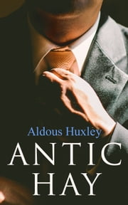 Antic Hay ebook by Aldous Huxley