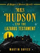 Mrs Hudson and the Lazarus Testament ebook by Martin Davies