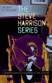 THE STEVE HARRISON SERIES – Complete Detective Mysteries in One Volume
