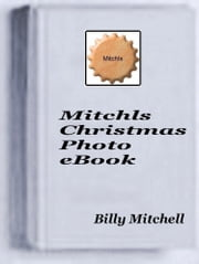 Mitchls Christmas Photo Book ebook by Billy Mitchell