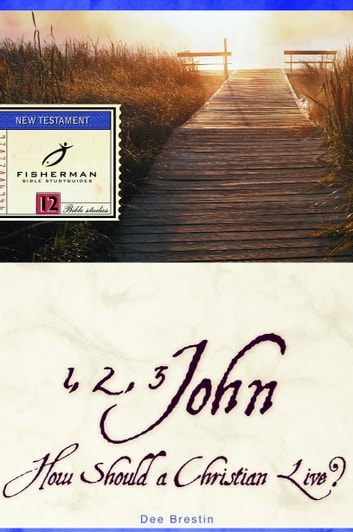1, 2, 3 John - How Should a Christian Live? ebook by Dee Brestin
