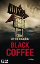 Black Coffee ebook by Sophie LOUBIÈRE