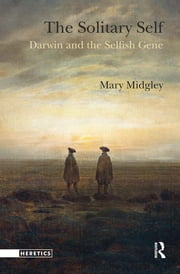 The Solitary Self - Darwin and the Selfish Gene ebook by Mary Midgley