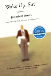 Wake Up, Sir! - A Novel ebook by Jonathan Ames