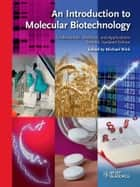 An Introduction to Molecular Biotechnology ebook by Michael Wink
