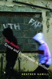 The Hoods - Crime and Punishment in Belfast ebook by Heather Hamill