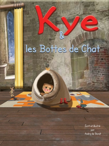 Kye & les Bottes de Chat ebook by Andra de Bondt