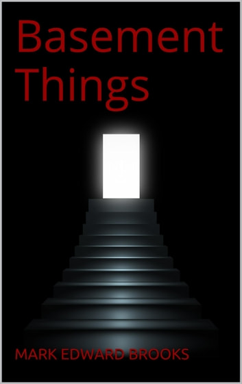 Basement Things ebook by Mark Edward Brooks